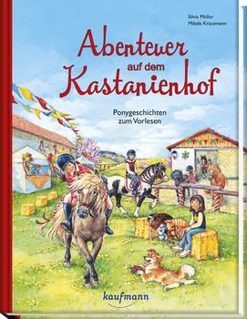 Abenteuer auf dem Kastanienhof. Ponygeschichten zum Vorlesen - Silvia Möller  [Gebundene Ausgabe]