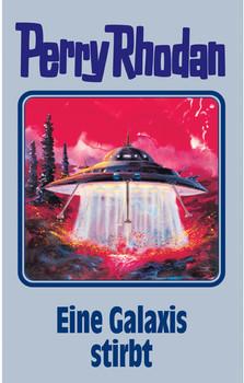Perry Rhodan - Band 84: Eine Galaxis stirbt [Silbereinband]