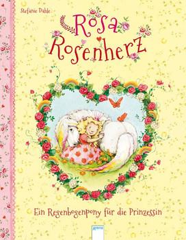Rosa Rosenherz. Ein Regenbogenpony für die Prinzessin - Stefanie Dahle  [Gebundene Ausgabe]