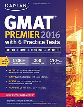Kaplan GMAT Premier 2016 with 6 Practice Tests: Book + Online + DVD + Mobile (Kaplan Test Prep) - Kaplan