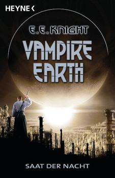 Vampire Earth 4 - Saat der Nacht: Roman - E. E. Knight