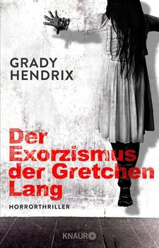 Der Exorzismus der Gretchen Lang. Horrorthriller - Grady Hendrix  [Taschenbuch]