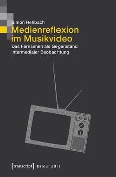 Medienreflexion im Musikvideo. Das Fernsehen als Gegenstand intermedialer Beobachtung - Simon Rehbach  [Taschenbuch]