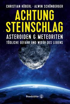 Achtung Steinschlag!. Asteroiden und Meteoriten: Tödliche Gefahr und Wiege des Lebens - Christian Köberl  [Gebundene Ausgabe]
