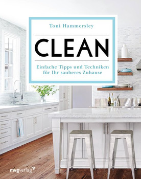 Clean. Einfache Tipps und Techniken für Ihr sauberes Zuhause - Toni Hammersley  [Gebundene Ausgabe]