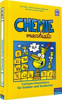 Chemie macchiato: Cartoon-Chemiekurs für Schüler und Studenten - Kurt Haim