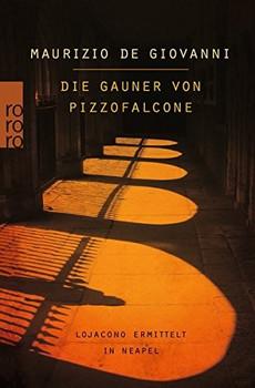 Die Gauner von Pizzofalcone: Lojacono ermittelt in Neapel - Maurizio de Giovanni [Taschenbuch]