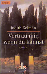 Vertrau mir, wenn du kannst - Judith Kelman