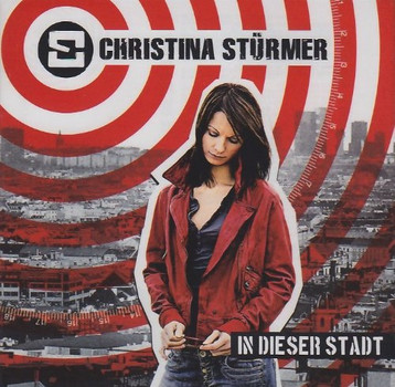 Christina Stürmer - In Dieser Stadt