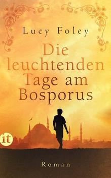 Die leuchtenden Tage am Bosporus. Roman - Lucy Foley  [Taschenbuch]