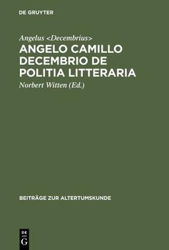Angelo Camillo Decembrio De politia litteraria - Angelus Decembrius  [Gebundene Ausgabe]