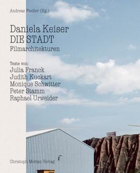 Daniela Keiser - Die Stadt. Filmarchitekturen [Gebundene Ausgabe]