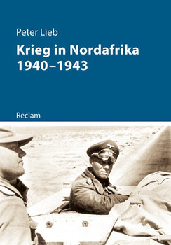 Krieg in Nordafrika 1940–1943 - Peter Lieb  [Taschenbuch]