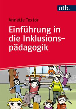 Einführung in die Inklusionspädagogik - Annette Textor