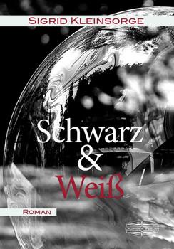 Schwarz & Weiß - Sigrid Kleinsorge  [Taschenbuch]