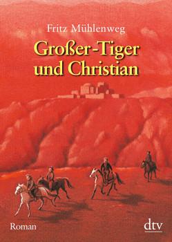Großer-Tiger und Christian: Roman - Fritz Mühlenweg