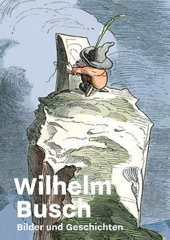 Wilhelm Busch. Bilder und Geschichten [Gebundene Ausgabe]