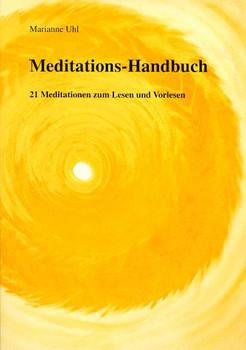 Meditations- Handbuch. 21 Meditationen zum Lesen und Vorlesen - Marianne Uhl