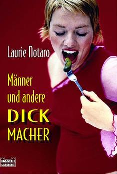 Männer und andere Dickmacher - Laurie Notaro