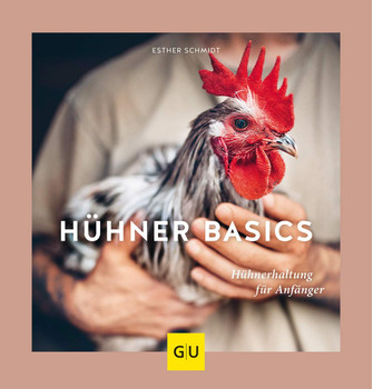 Hühner Basics. Hühnerhaltung für Anfänger - Esther Schmidt  [Taschenbuch]