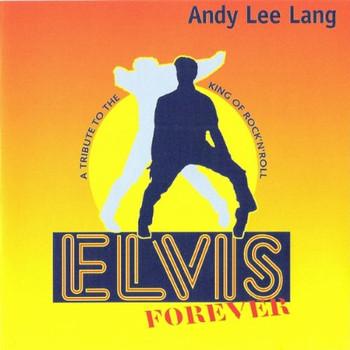 Andy Lee Lang - Elvis Forever-die Rock 'N' R