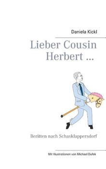 Lieber Cousin Herbert .... Beritten nach Schasklappersdorf - Daniela Kickl  [Taschenbuch]