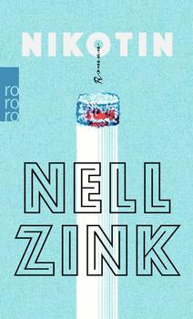 Nikotin - Nell Zink  [Taschenbuch]