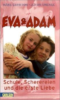 Eva & Adam, Schule Scherereien und die erste Liebe - Mans Gahrton