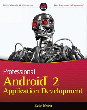 Professional Android 2 Application Development (Wrox Programmer to Programmer) - Reto Meier