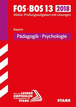 Abiturprüfung FOS/BOS - Pädagogik/Psychologie 13. Klasse - Bayern [Taschenbuch]