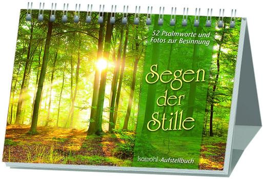 Segen der Stille. 52 Psalmworte und Fotos zur Besinnung [Taschenbuch]