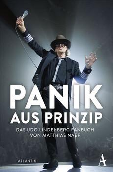 Udo Lindenberg - Panik aus Prinzip - Matthias Naef [Taschenbuch]