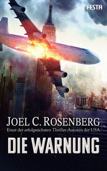 Die Warnung - Joel C. Rosenberg  [Taschenbuch]