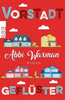 Vorstadtgeflüster - Abbi Waxman  [Taschenbuch]