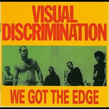 Visual Discrimination - We Got the Edge