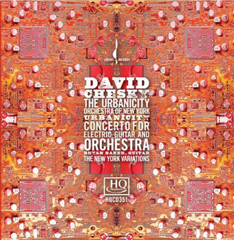 David Chesky - Concerto for Electric Guitar and Orchestra