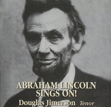Douglas Jimerson - Abraham Lincoln Sings on