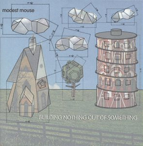 Modest Mouse - Building Nothing Out of Someth