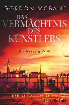 Das Vermächtnis des Künstlers. Ein Venedig-Krimi - Gordon McBane  [Taschenbuch]