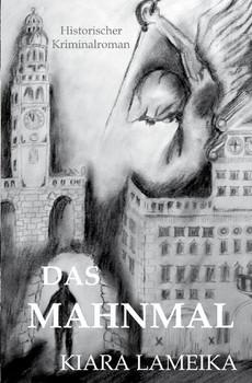 Das Mahnmal - Kiara Lameika  [Taschenbuch]
