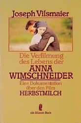 Die Verfilmung Des Lebens Der Anna Wimschneider Eine Dokumentation