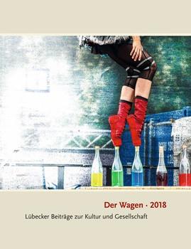 Der Wagen 2018. Lübecker Beiträge zur Kultur und Gesellschaft [Taschenbuch]