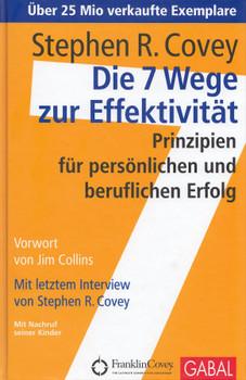 Die 7 Wege zur Effektivität: Prinzipien für persönlichen und beruflichen Erfolg - Stephen R. Covey [Gebundene Ausgabe, 35. Auflage 2015]