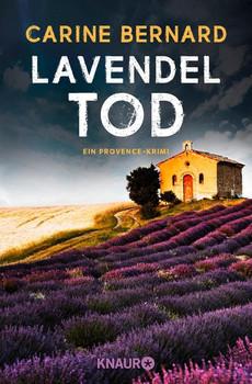 Lavendel-Tod. Ein Provence-Krimi - Carine Bernard  [Taschenbuch]
