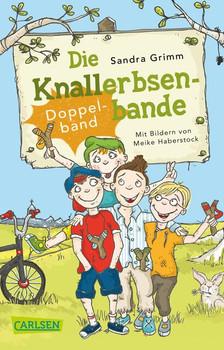 Die Knallerbsenbande: Die Knallerbsenbande (Doppelband) - Sandra Grimm  [Taschenbuch]