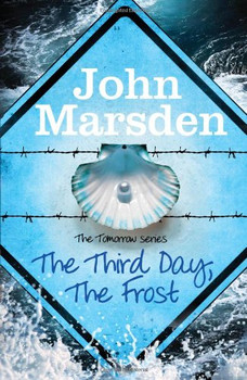 The Tomorrow Series 03. The Third Day, The Frost - Marsden, John