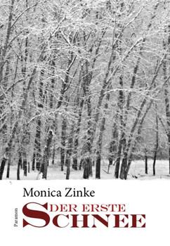 Der erste Schnee - Monica Zinke  [Taschenbuch]