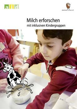Milch erforschen mit inklusiven Kindergruppen - Birgit Kuhnen  [Taschenbuch]