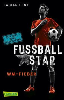 Fußballstar 2: WM-Fieber - Fabian Lenk  [Taschenbuch]