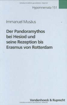Der Pandoramythos bei Hesiod und seine Rezeption bis Erasmus von Rotterdam - Immanuel Musäus